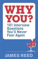 Why You?: 101 Interview Questions...