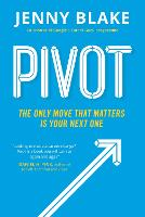Pivot: The Only Move That Matters Is...