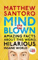 Mind = Blown: Amazing Facts About ...