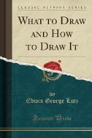 What to Draw and How to Draw It...