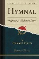 Hymnal: According to the Use of the...