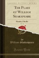 The Plays of William Shakspeare, Vol....