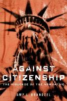 Against Citizenship: The Violence of...