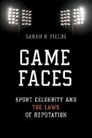 Game Faces: Sport Celebrity and the...