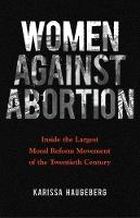 Women against Abortion: Inside the...