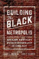 Building the Black Metropolis: ...