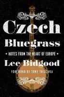 Czech Bluegrass: Notes from the Heart...