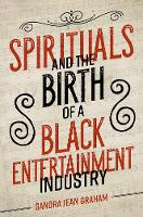 Spirituals and the Birth of a Black...