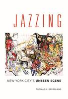 Jazzing: New York City's Unseen Scene