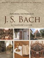 Exploring the World of J. S. Bach: A...