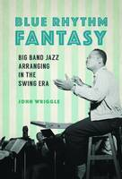Blue Rhythm Fantasy: Big Band Jazz...