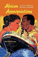 African Appropriations: Cultural...