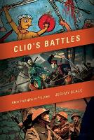 Clio's Battles: Historiography in...