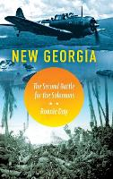 New Georgia: The Second Battle for ...
