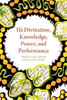 IFA Divination, Knowledge, Power, and...
