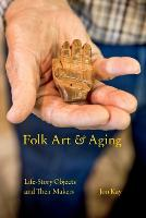 Folk Art and Aging: Life-Story ...