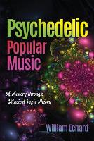 Psychedelic Popular Music: A History...