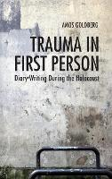 Trauma in First Person: Diary Writing...