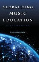 Globalizing Music Education: A Framework