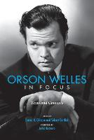 Orson Welles in Focus: Texts and...
