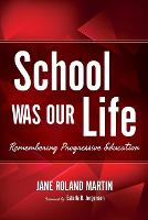 School Was Our Life: Remembering...