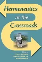 Hermeneutics at the Crossroads