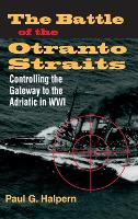 The Battle of the Otranto Straits:...