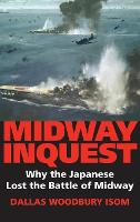 Midway Inquest: Why the Japanese Lost...