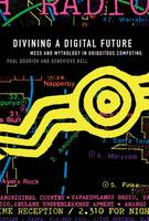 Divining a Digital Future: Mess and...