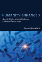 Humanity Enhanced: Genetic Choice and...