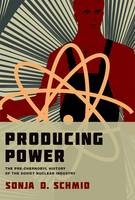 Producing Power: The pre-Chernobyl...
