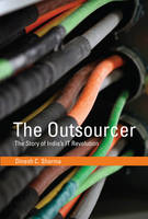 The Outsourcer: The Story of India's...