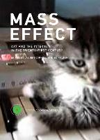 Mass Effect: Art and the Internet in...
