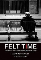 Felt Time: The Psychology of How We...
