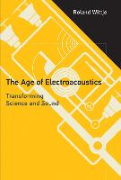The Age of Electroacoustics:...