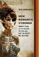 New Romantic Cyborgs: Romanticism,...