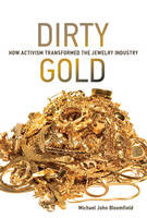 Dirty Gold: How Activism Transformed...