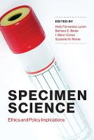 Specimen Science: Ethics and Policy...