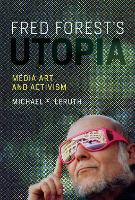 Fred Forest's Utopia: Media Art and...