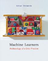Machine Learners: Archaeology of a...