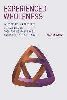Experienced Wholeness: Integrating...