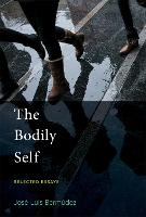 The Bodily Self: Selected Essays