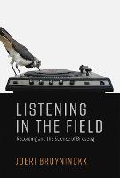 Listening in the Field: Recording and...