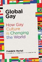Global Gay: How Gay Culture Is...