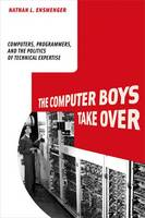 The Computer Boys Take Over:...