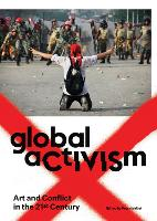 Global Activism: Art and Conflict in...