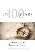 In 100 Years: Leading Economists...