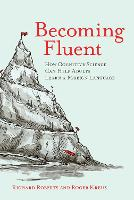 Becoming Fluent: How Cognitive ...