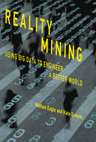Reality Mining: Using Big Data to...