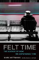 Felt Time: The Science of How We...